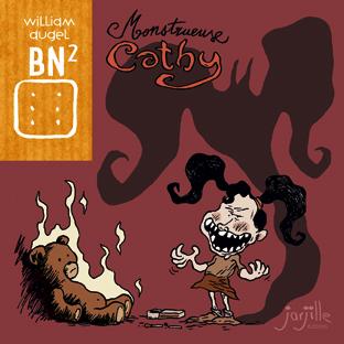 BN² T25 : Monstrueuse Cathy (0), bd chez Jarjille éditions de Augel