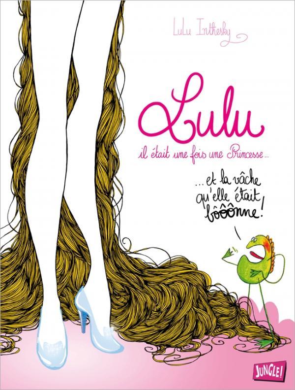 Lulu : Il était une fois une princesse (0), bd chez Jungle de Luluinthesky