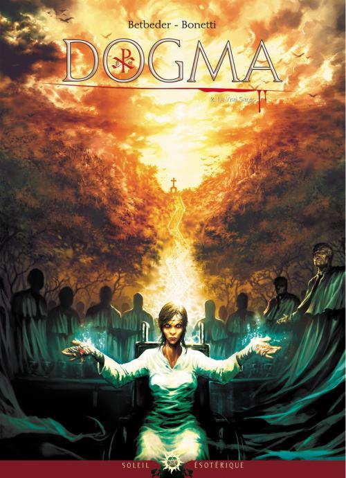 Dogma T2 : Le Vrai Sang (0), bd chez Soleil de Betbeder, Bonetti, Jacquemoire