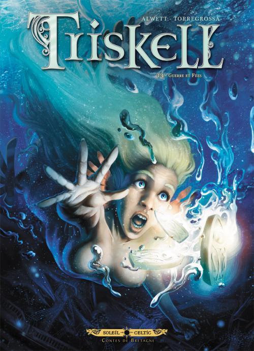 Triskell T4 : Guerre et fées (0), bd chez Soleil de Alwett, Torregrossa, Andolfo