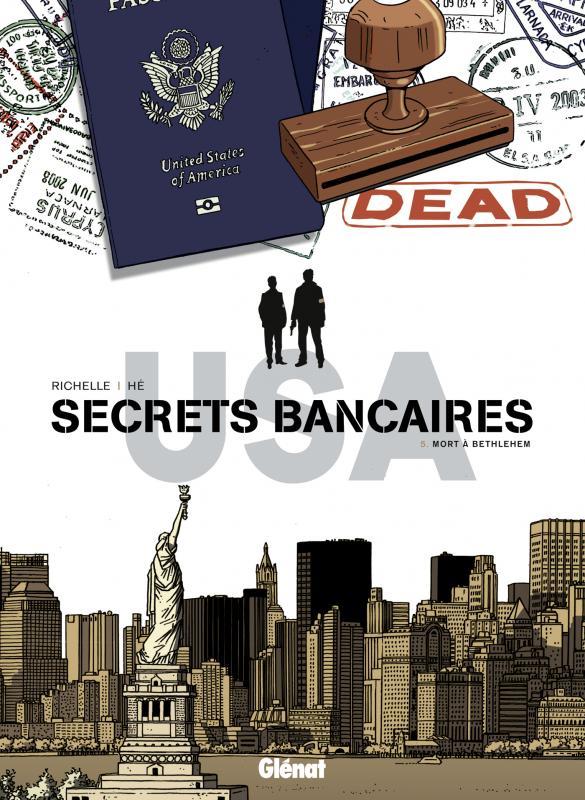 Secrets bancaires USA – cycle 3, T5 : Mort à Bethlehem (0), bd chez Glénat de Richelle, Hé, Dupeyrat