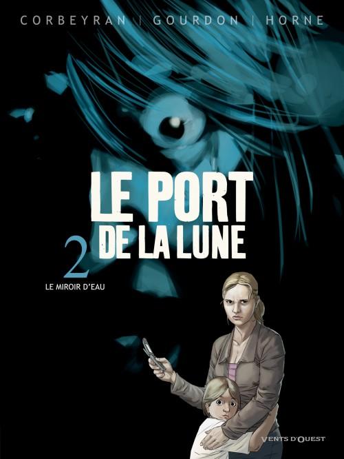 Le Port de la lune T2 : Le miroir d'eau (0), bd chez Vents d'Ouest de Gourdon, Corbeyran, Horne, Moreau