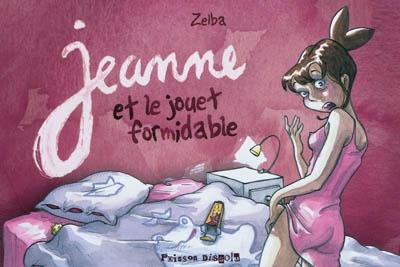 Jeanne et le jouet formidable, bd chez L'atelier du Poisson Soluble de Zelba