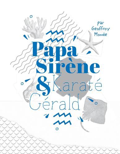 Papa Sirène et Karaté Gérald, bd chez Editions Lapin de Monde