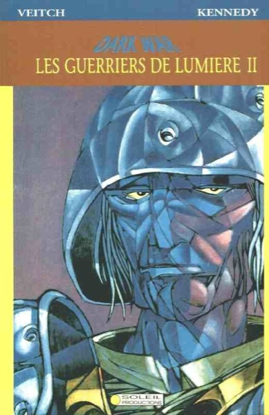 Les guerriers de la lumière T2, comics chez Soleil de Kennedy, Veitch