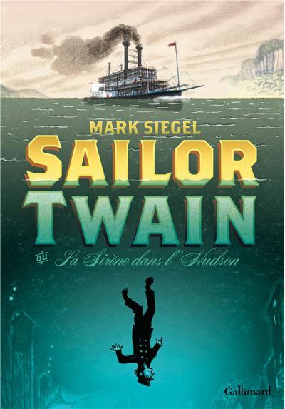 Sailor Twain : La sirène dans l'Hudson (0), comics chez Gallimard de Siegel