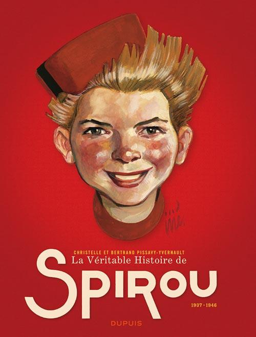 Spirou et Fantasio T1 : La Véritable Histoire de Spirou (1937-1946) (0), bd chez Dupuis de Pissavy-Yvernault, Pissavy-Yvernault, Rob-Vel, Jijé