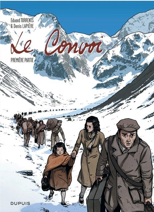 Le Convoi T1 : Première partie (0), bd chez Dupuis de Lapière, Torrents, Froidebise