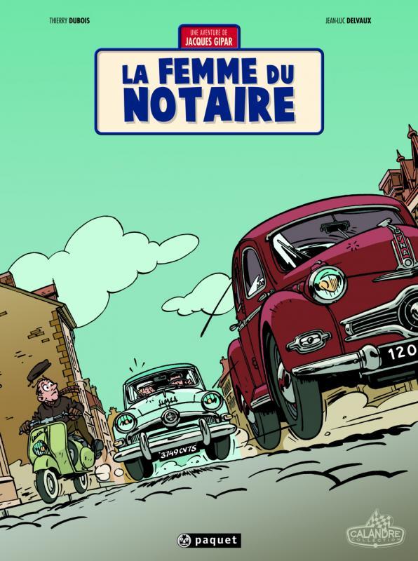Une aventure de Jacques Gipar T4 : La femme du notaire (0), bd chez Paquet de Dubois, Delvaux, Constant