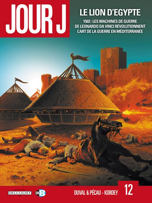Jour J T12 : Le Lion d'Égypte (0), bd chez Delcourt de Duval, Pécau, Kordey, Svorcina