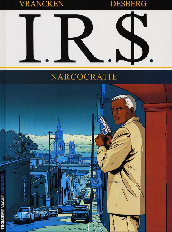 IR$ – cycle 2, T4 : Narcocratie (0), bd chez Le Lombard de Desberg, Vrancken, Coquelicot