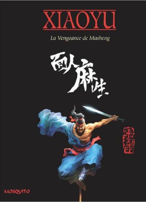 La Vengeance de Masheng, bd chez Mosquito de Xiaoyu