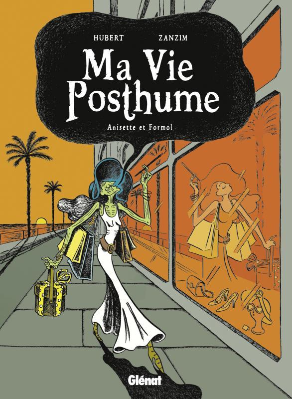 Ma vie posthume T2 : Anisette et Formol (0), bd chez Glénat de Hubert, Zanzim