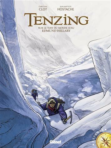 Tenzing : Sur le toit du monde avec Edmund Hillary (0), bd chez Glénat de Clot, Hostache