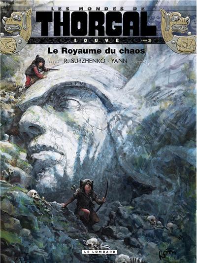 Les Mondes de Thorgal – cycle Louve, T3 : Le royaume du chaos (0), bd chez Le Lombard de Yann, Surzhenko, Graza