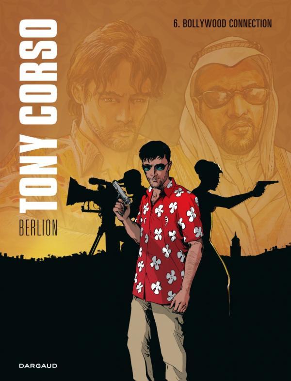 Tony Corso T6 : Bollywood connection (0), bd chez Dargaud de Berlion, Favrelle