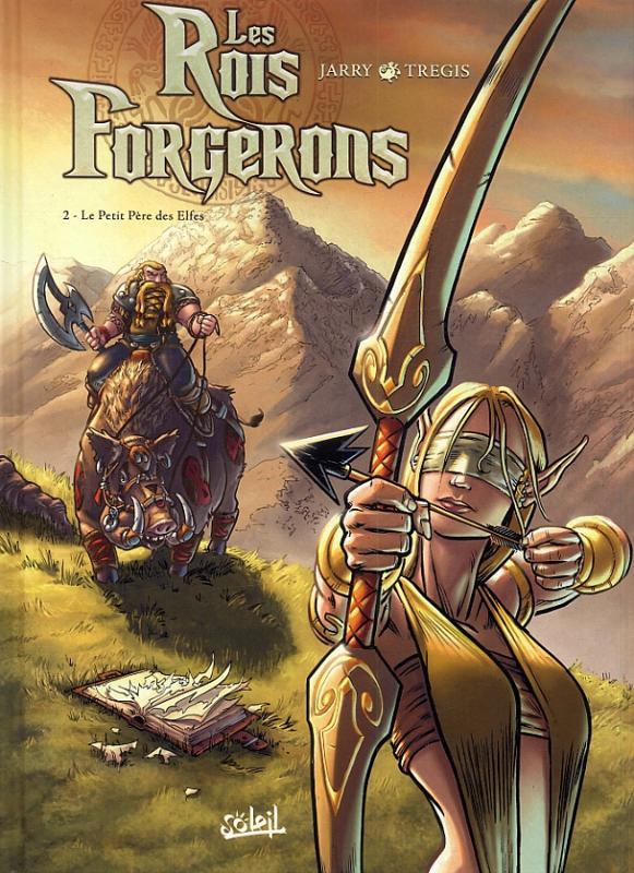 Les Rois forgerons T2 : Le Petit Père des Elfes (0), bd chez Soleil de Jarry, Tregis, Martinez