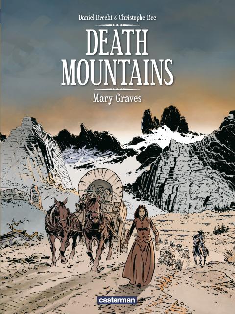 Death mountains T1 : Mary Graves (0), bd chez Casterman de Bec, Brecht