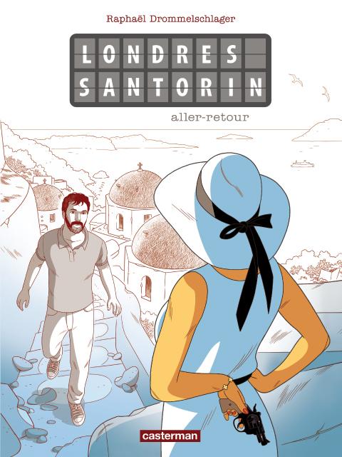 Londres Santorin : Aller-retour (0), bd chez Casterman de Drommelschlager