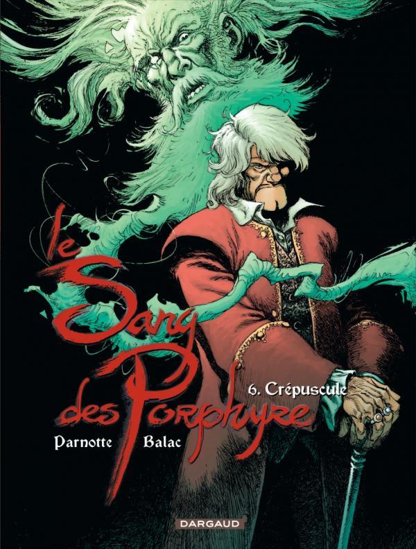 Le sang des Porphyre T6 : Crépuscule (0), bd chez Dargaud de Balac, Parnotte, Cesano