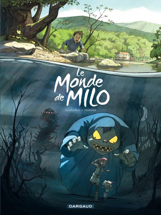 Le Monde de Milo – cycle 1, T1, bd chez Dargaud de Marazano, Ferreira
