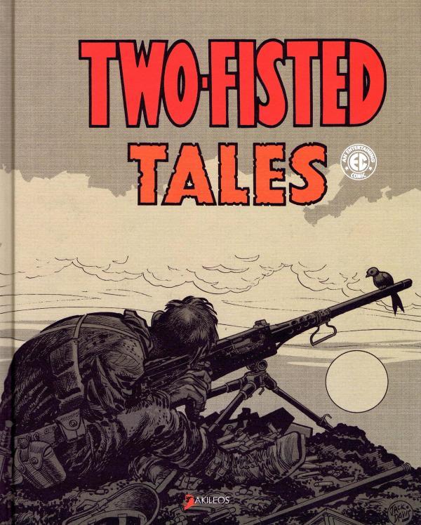 Two-Fisted Tales T1, comics chez Akileos de Kurtzmann, Elder, Davis, Severin, Wood, Riff Reb's