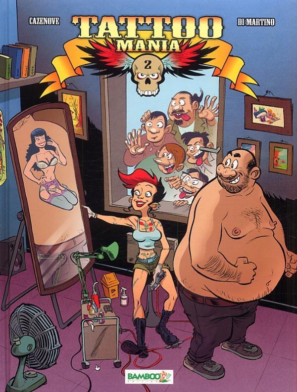 Tattoo mania T2, bd chez Bamboo de Cazenove, Di Martino, Loïs