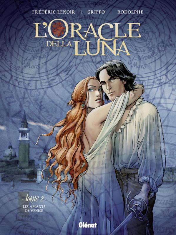 L'Oracle della luna T2 : Les Amants de Venise (0), bd chez Glénat de Rodolphe, Lenoir, Griffo