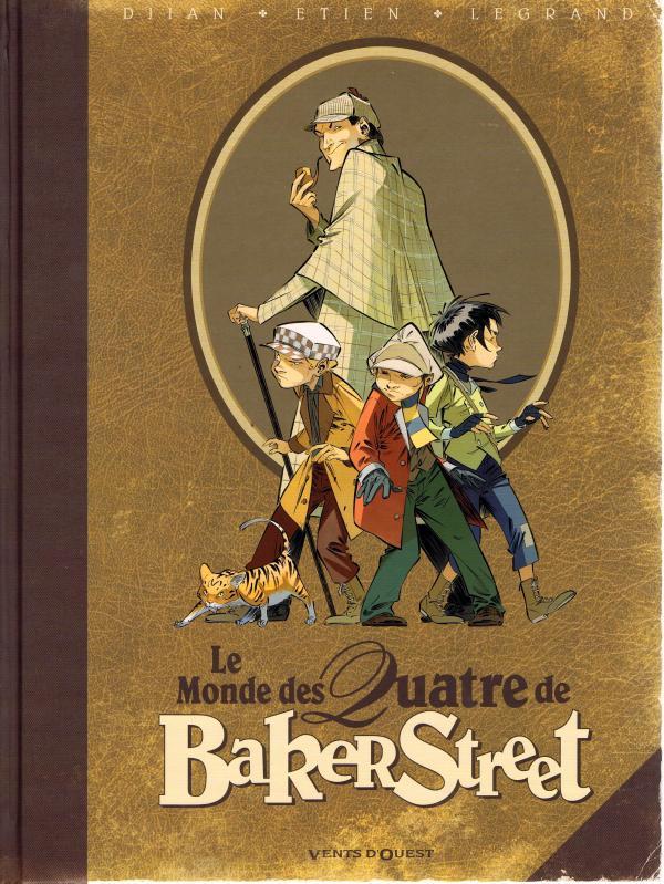 Les quatre de Baker street : Le monde des Quatre de Baker Street (0), bd chez Vents d'Ouest de Djian, Legrand, Etien