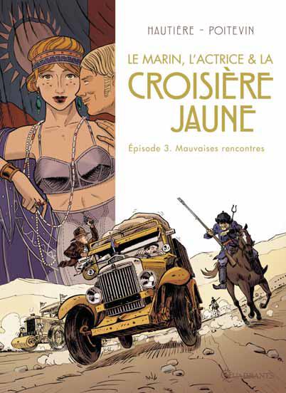 La croisière jaune T3 : Mauvaises rencontres (0), bd chez Soleil de Hautière, Poitevin, Bouchard