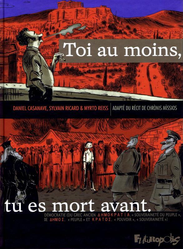 Toi au moins tu es mort avant, bd chez Futuropolis de Ricard, Reiss, Casanave