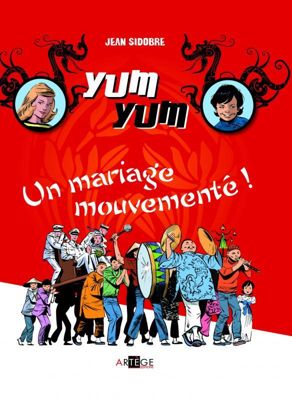 Yum Yum T1 : Un mariage mouvementé (0), bd chez Artège Editions de Sidobre, Stérin