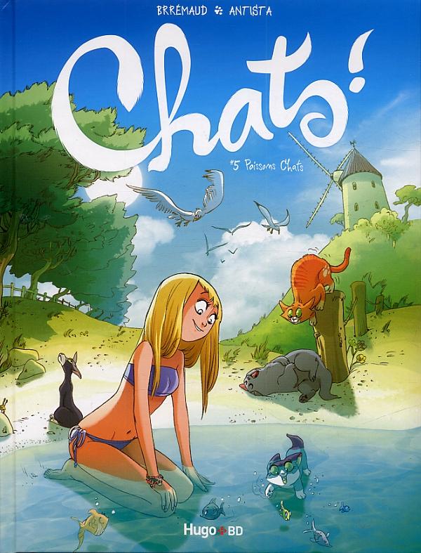 Chats T5 : Poissons chats (0), bd chez Hugo BD de Brrémaud, Antista, Giumento