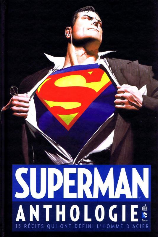 Superman Anthologie, comics chez Urban Comics de Wolfman, Finger, Goyer, Binder, Kelly, Stern, Morrison, Siegel, Maggin, Byrne, Kidd, Bermejo, Swan, Plastino, Ross, Oliver, Shuster, McLeold, Boring, Miller, Kane, Mahnke, Sepulveda, Collectif, Schwager