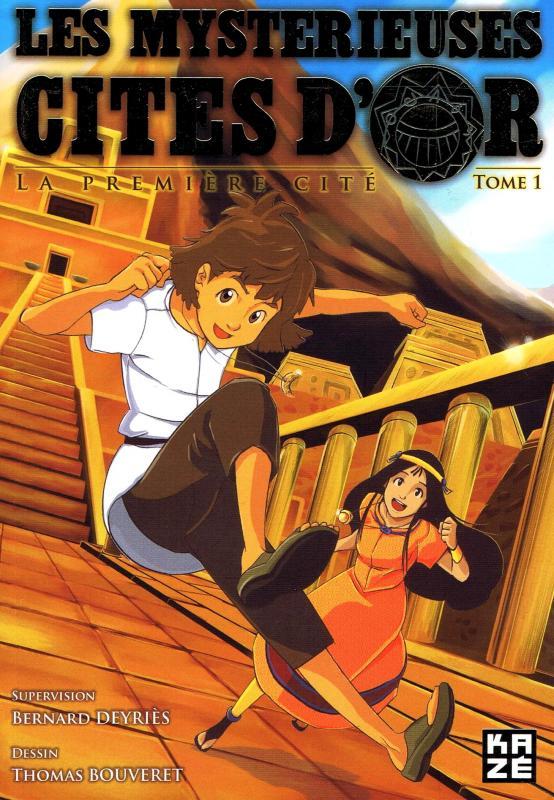 Les mystérieuses cités d'or T1 : La première cité (0), manga chez Kazé manga de Chalopin, Deyriès, Bouveret