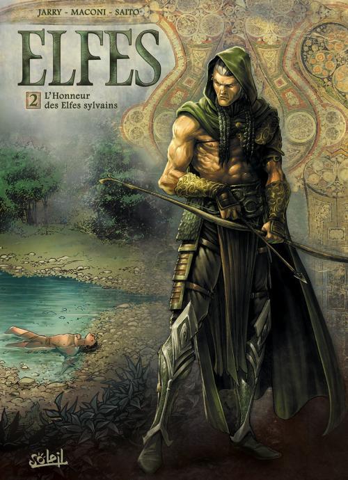 Elfes – Saison 1, T2 : L'honneur des elfes sylvains (0), bd chez Soleil de Jarry, Maconi, Saito