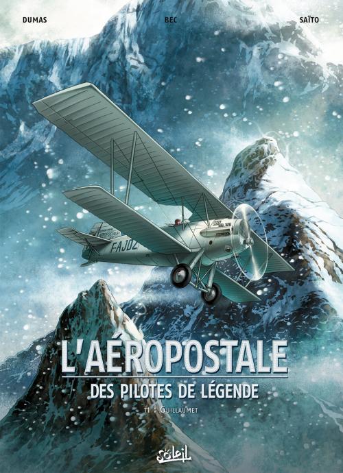 L'Aéropostale T1 : Des pilotes de légende (0), bd chez Soleil de Bec, Dumas, Saito