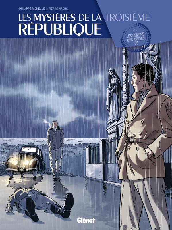 Les Mystères de la Troisième République T1 : Les démons des années 30 (0), bd chez Glénat de Richelle, Wachs, Boccato