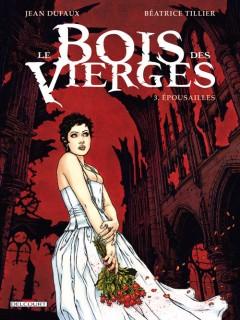 Le bois des vierges T3 : Epousailles (0), bd chez Delcourt de Dufaux, Tillier