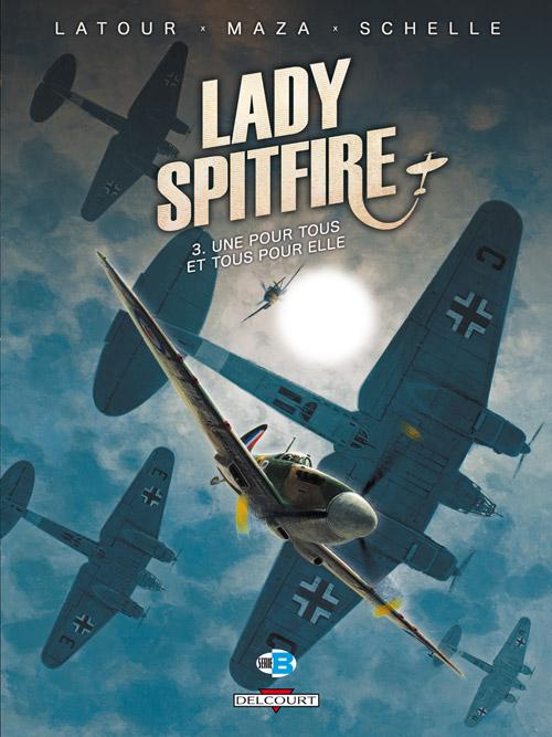 Lady Spitfire T3 : Une pour tous et tous pour elle (0), bd chez Delcourt de Latour, Vicanovic-Maza, Schelle, Manchu