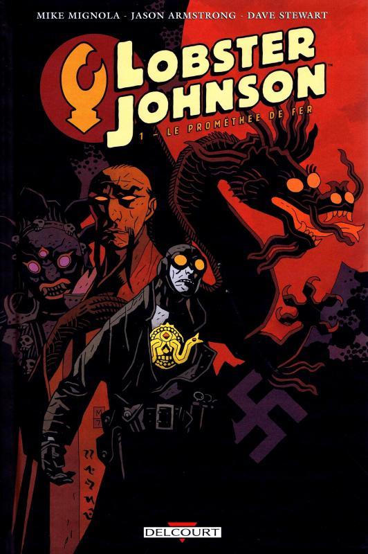 Lobster Johnson T1 : La Prométhée de fer (0), comics chez Delcourt de Mignola, Armstrong, Davis, Stewart