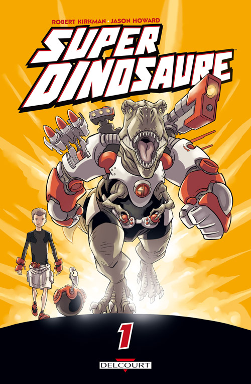 Super Dinosaure T1, comics chez Delcourt de Kirkman, Howard