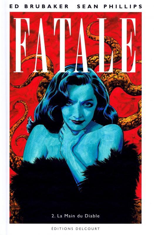 Fatale T2 : La main du diable (0), comics chez Delcourt de Brubaker, Phillips, Stewart