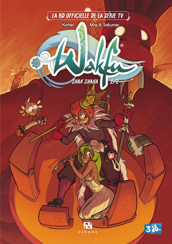 Wakfu – Shak shaka, T2, bd chez Ankama de Saturax, Kahel, Mig, Xa