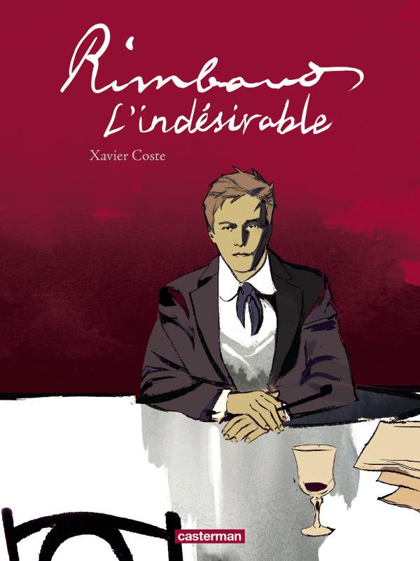 Rimbaud, l'indésirable, bd chez Casterman de Coste