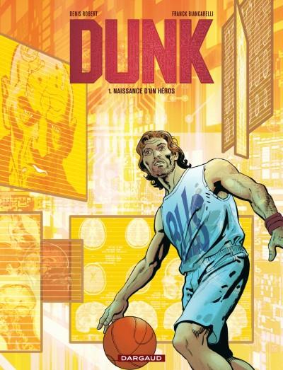 Dunk T1 : Naissance d'un héros (0), bd chez Dargaud de Robert, Biancarelli