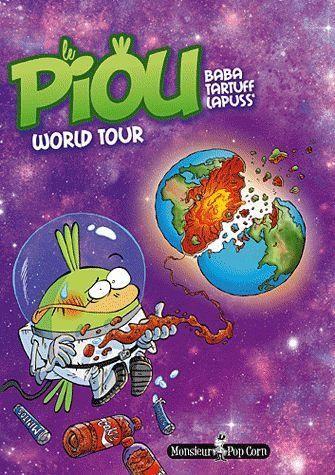 Le piou T3 : World Tour (0), bd chez Monsieur Pop Corn de Lapuss', Tartuff, Baba