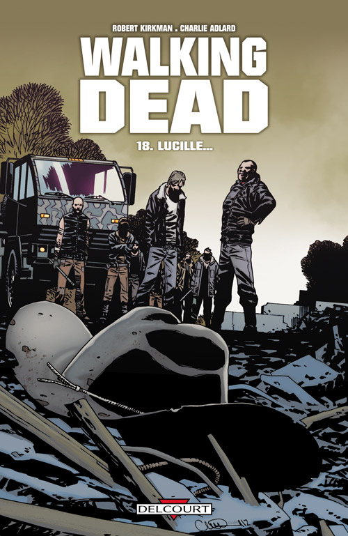 Walking Dead T18 : Lucille... (0), comics chez Delcourt de Kirkman, Adlard, Rathburn