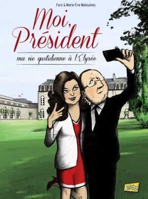 Moi, Président : Ma vie quotidienne à l'Elysée (0), bd chez Jungle de Malouines, Faro