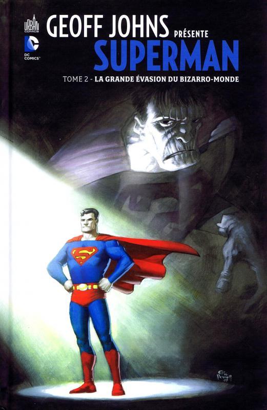 Geoff Johns présente – Superman, T2 : La grande évasion du Bizarro-monde (0), comics chez Urban Comics de Nicieza, Richard Donner, Johns, Busiek, Byrne, Guedes, Powell, Kubert, Carlsson, Stewart, Ziuko